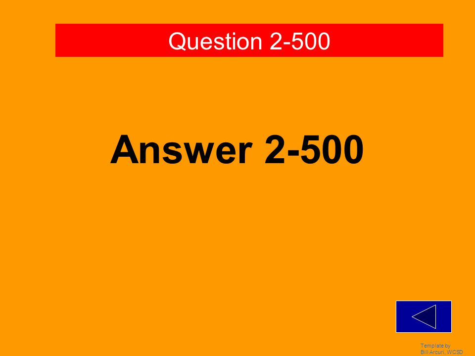 Template by Bill Arcuri, WCSD Answer 2-400 Question 2-400