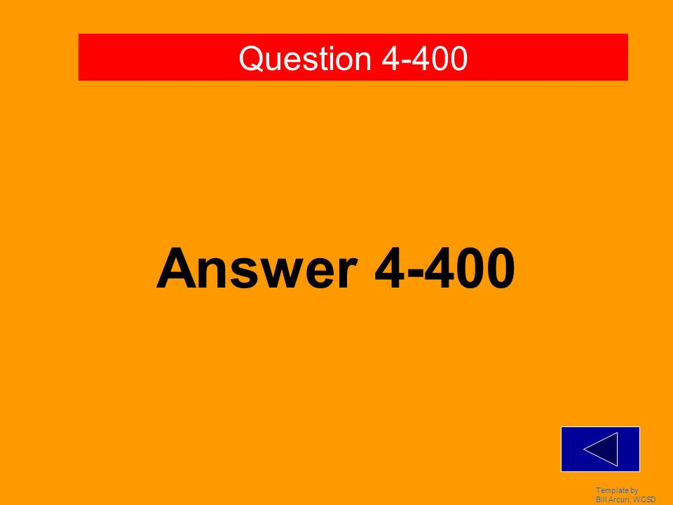 Template by Bill Arcuri, WCSD Answer 4-300 Question 4-300
