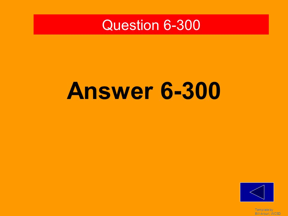 Template by Bill Arcuri, WCSD Answer 6-200 Question 6-200