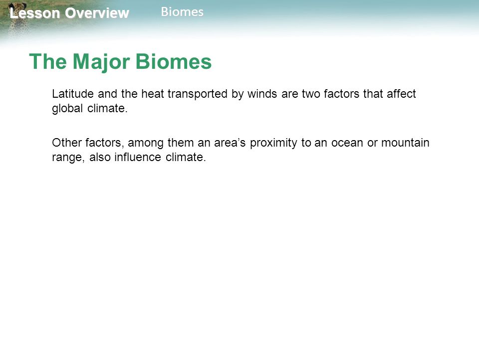 Lesson Overview Lesson OverviewBiomes DESERT Abiotic Factors Deserts have low precipitation and variable temperatures.