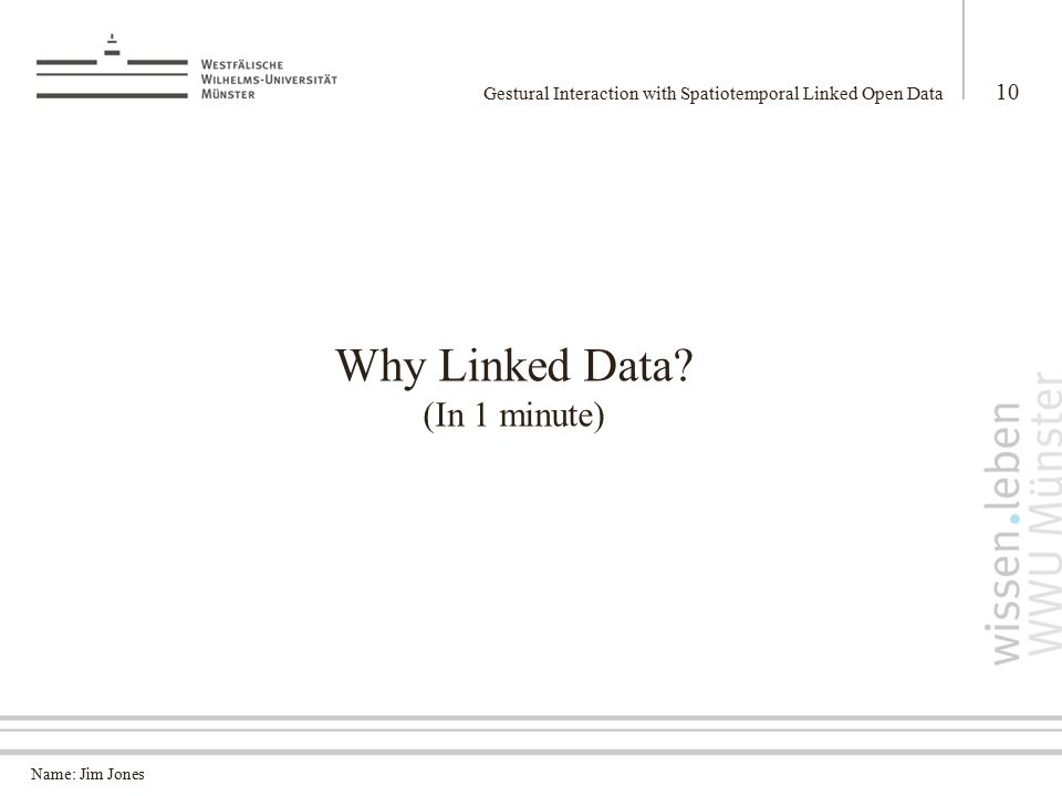 Name: Jim Jones Why Linked Data.