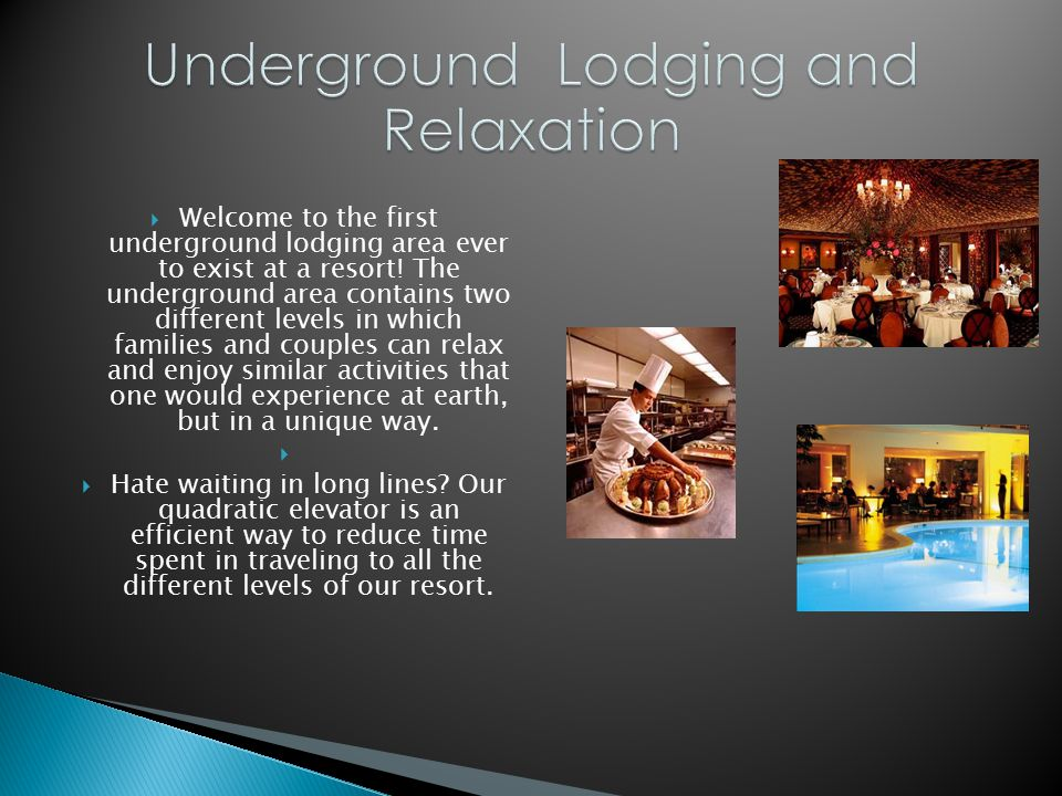  Welcome to the first underground lodging area ever to exist at a resort! The underground area contains two different levels in which families and co