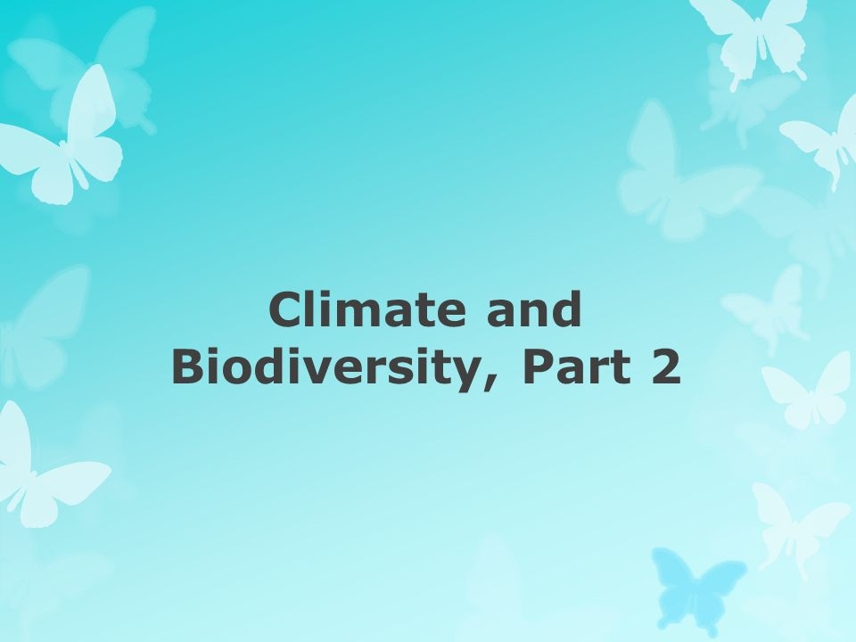 Climate and Biodiversity, Part 2