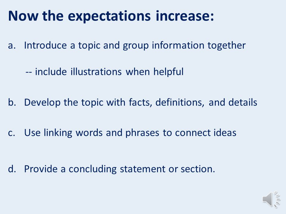 You already know what is expected: introduce a topic use facts and definitions to develop points provide a concluding statement or section.