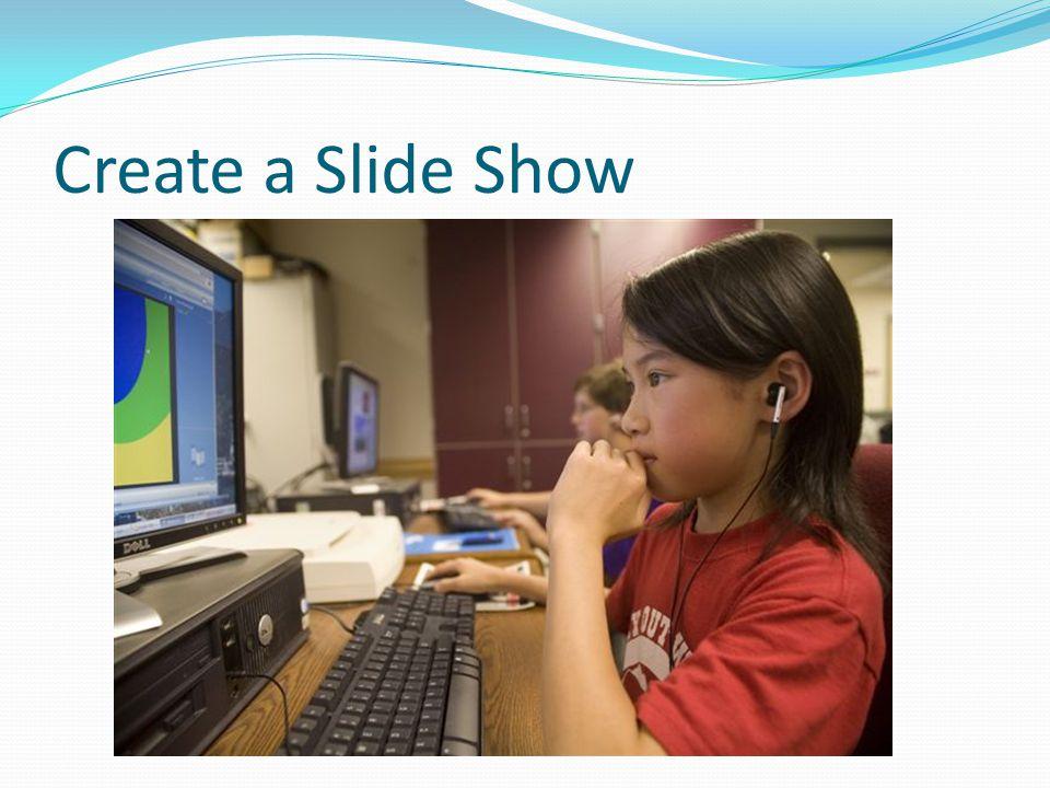 Create a Slide Show