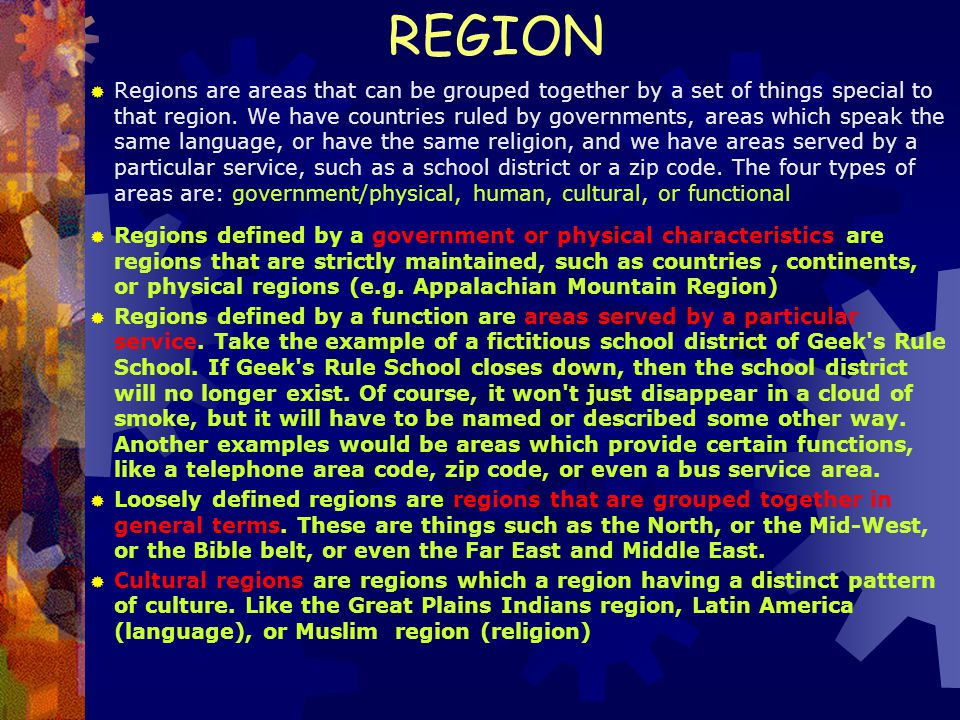 REGION-Things to think about  Regions -- How can Earth be divided into regions for study.