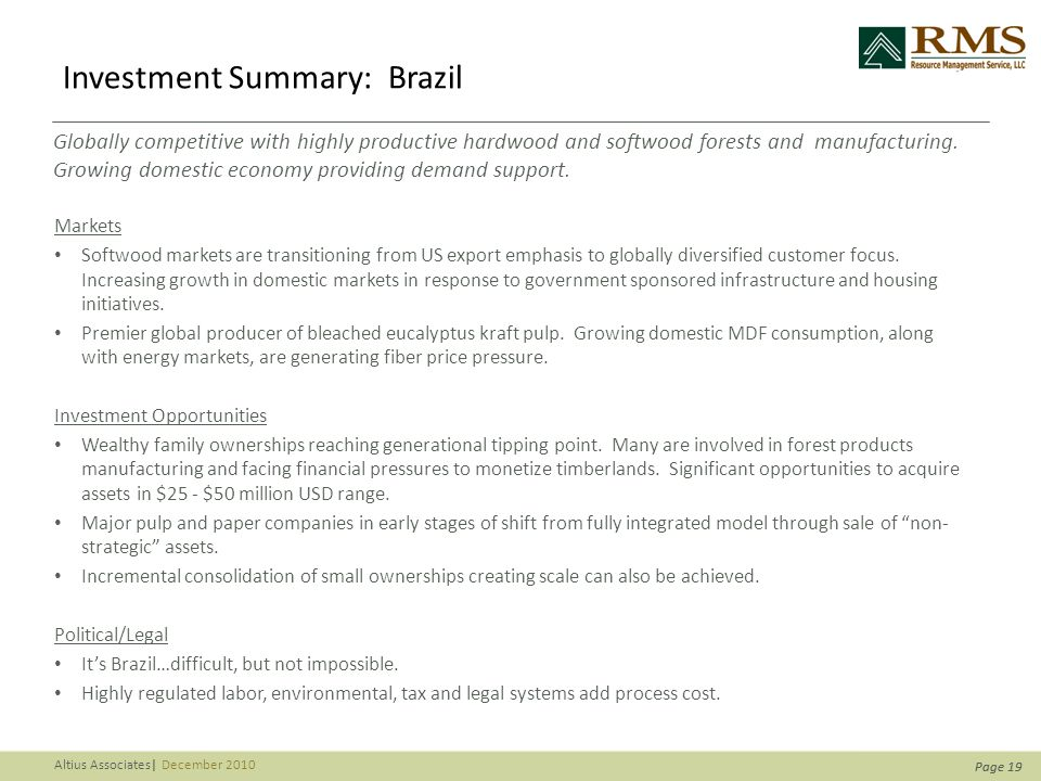 Page 19 Altius Associates| December 2010 Page 19 Investment Summary: Brazil Markets Softwood markets are transitioning from US export emphasis to globally diversified customer focus.