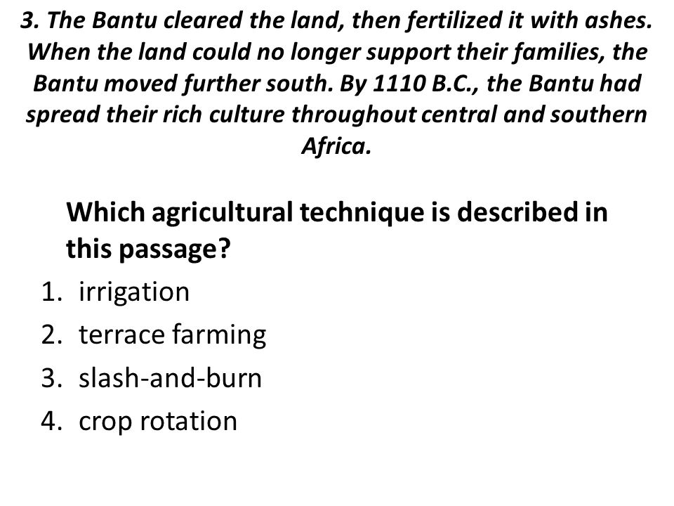 3. The Bantu cleared the land, then fertilized it with ashes.