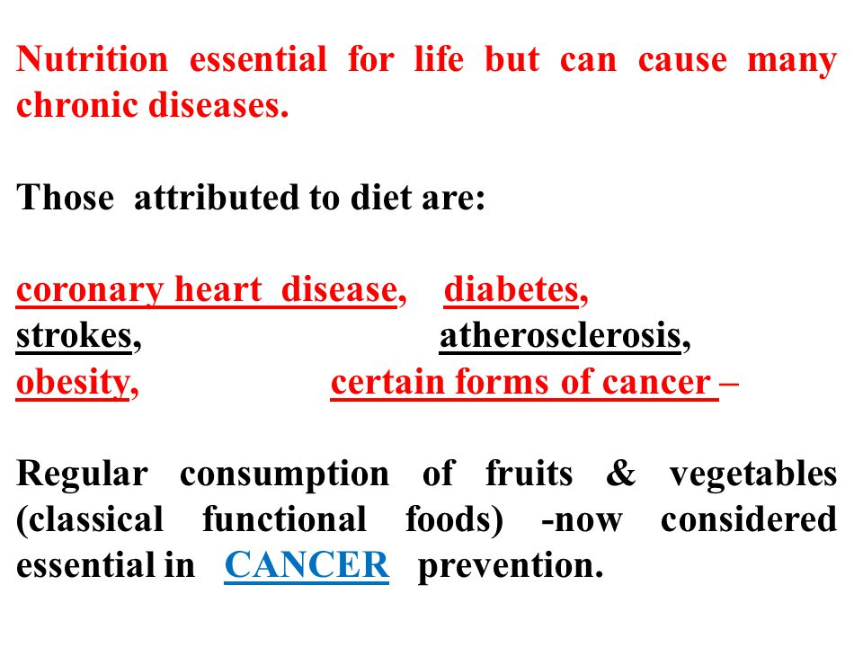 Nutrition essential for life but can cause many chronic diseases.