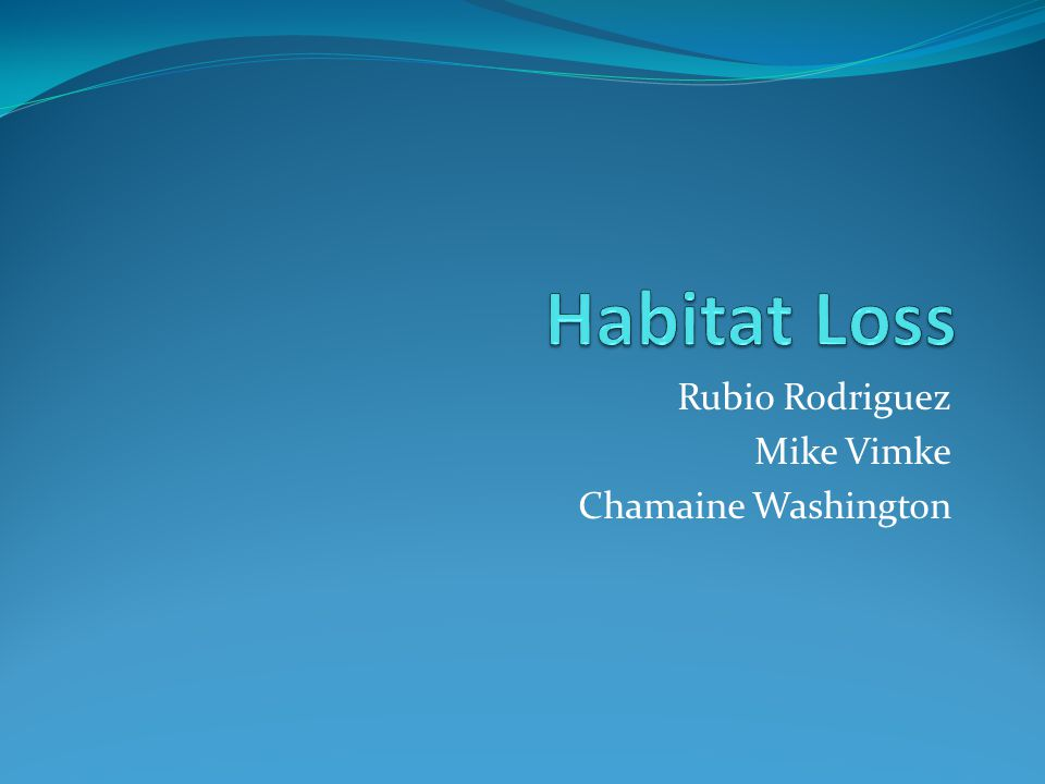 Habitat loss is the main cause of biodiversity loss Agriculture Forestry Urban development Water projects