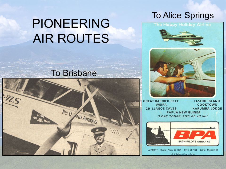 PIONEERING AIR ROUTES To Brisbane To Alice Springs