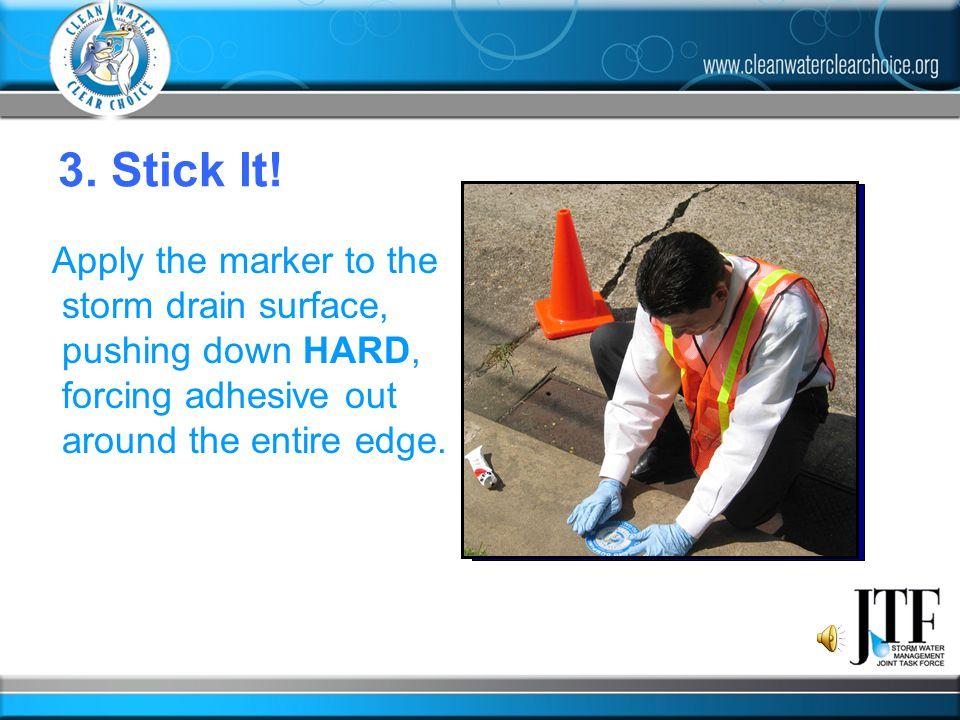 3. Stick It.