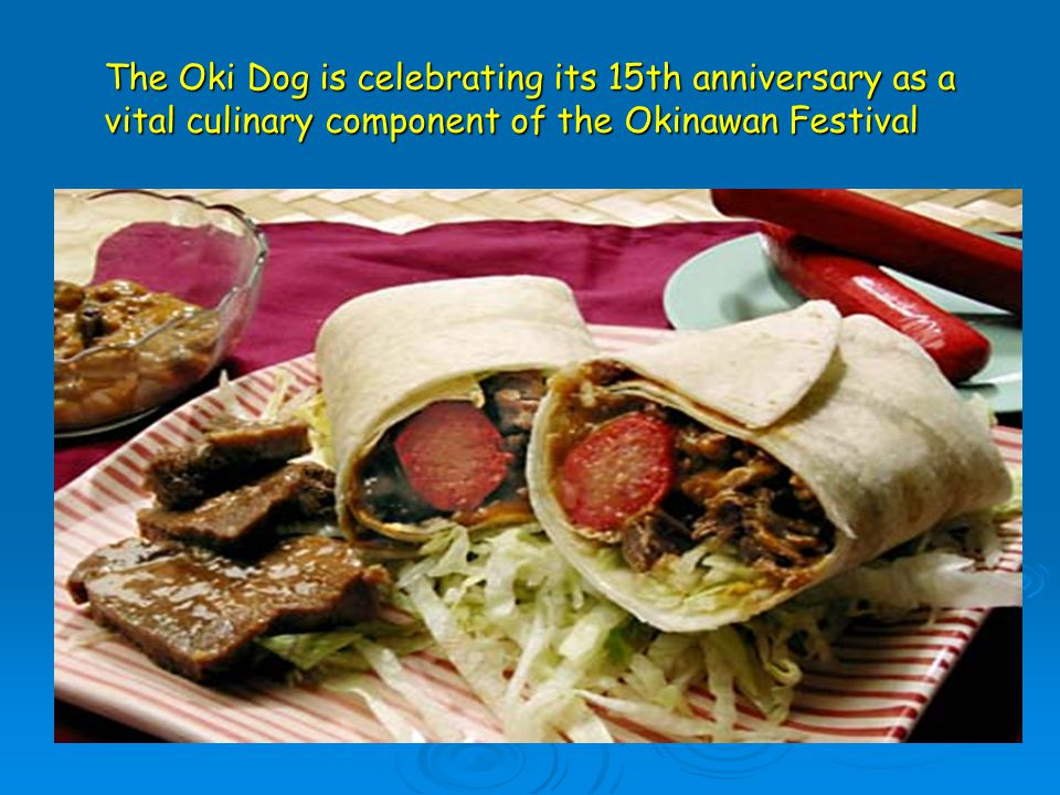 The Oki Dog is celebrating its 15th anniversary as a vital culinary component of the Okinawan Festival