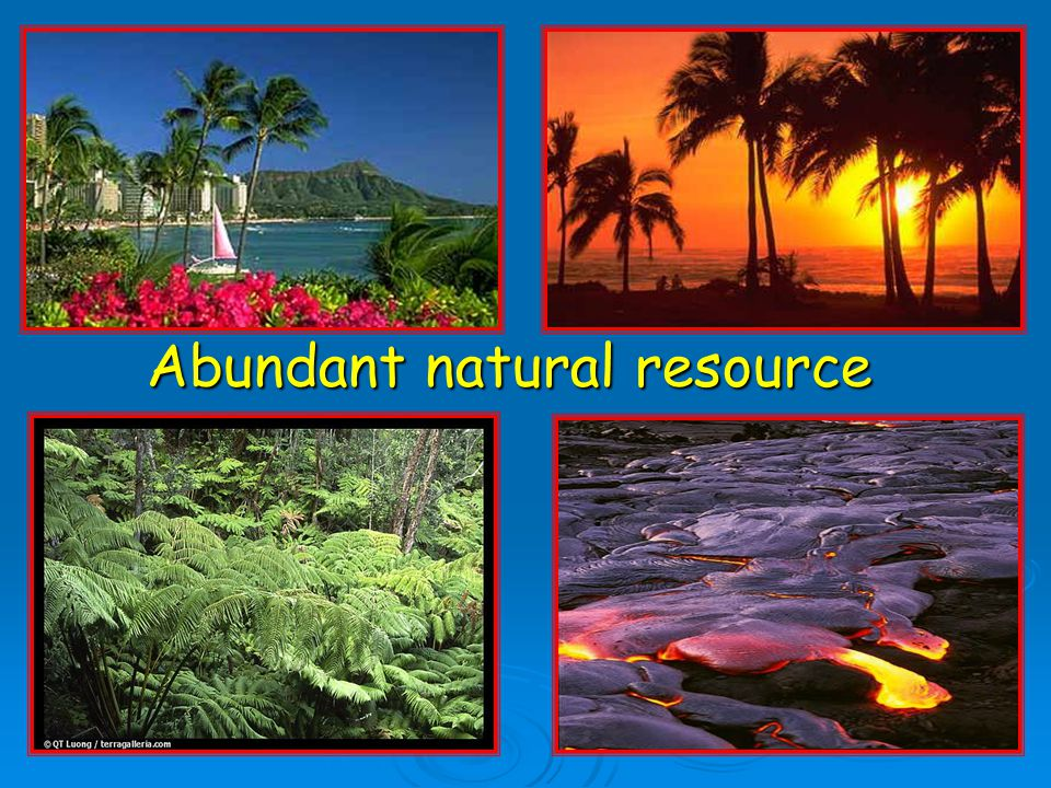 Abundant natural resource