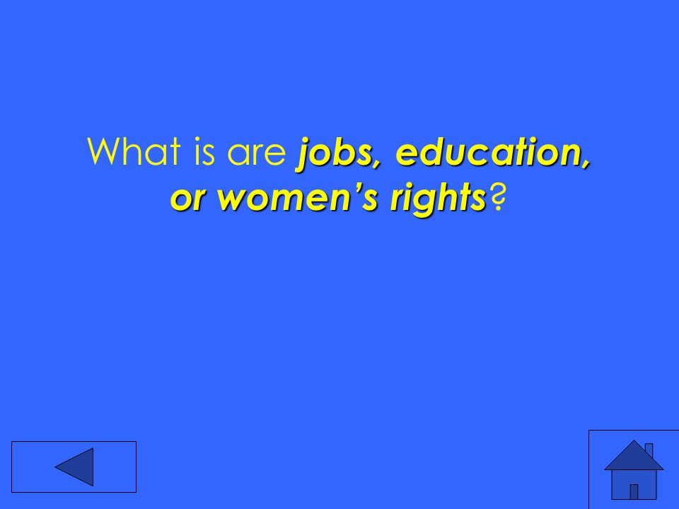 jobs, education, or women's rights What is are jobs, education, or women's rights