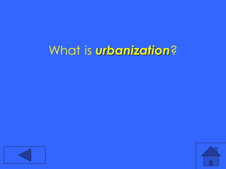 urbanization What is urbanization