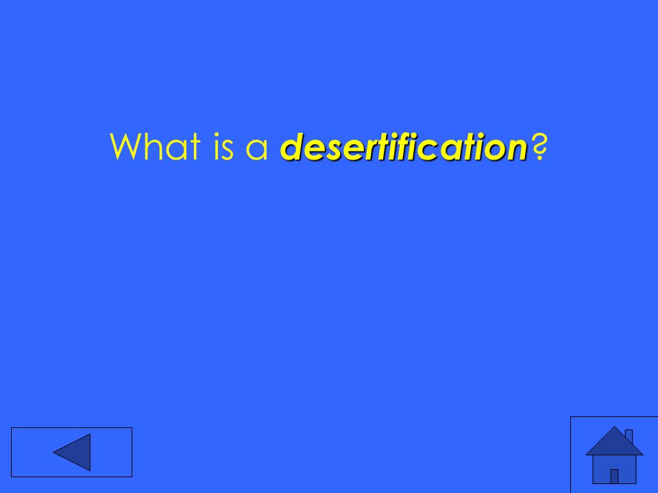 desertification What is a desertification
