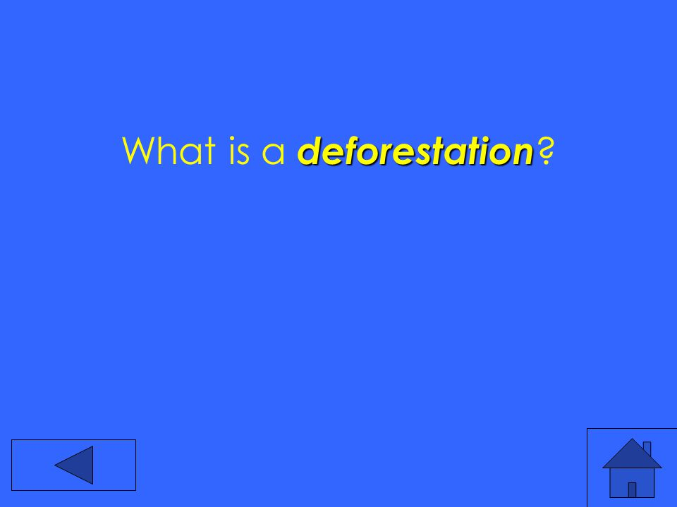 deforestation What is a deforestation