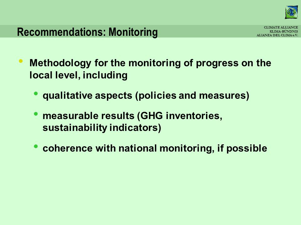 CLIMATE ALLIANCE KLIMA-BÜNDNIS ALIANZA DEL CLIMA e.V. Recommendations: Monitoring Methodology for the monitoring of progress on the local level, inclu
