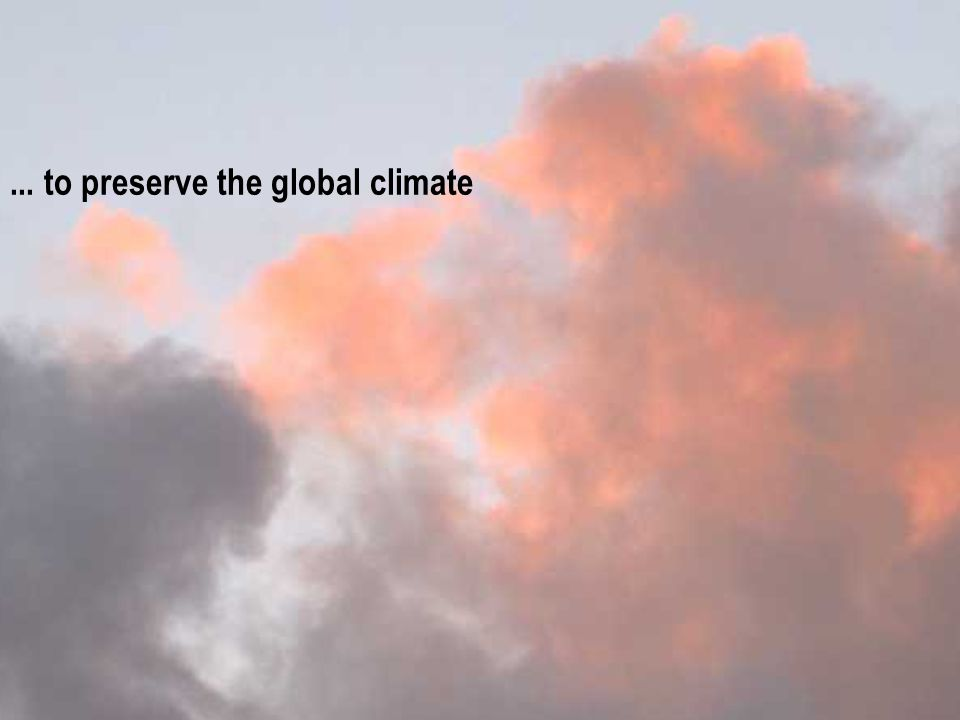 ... to preserve the global climate