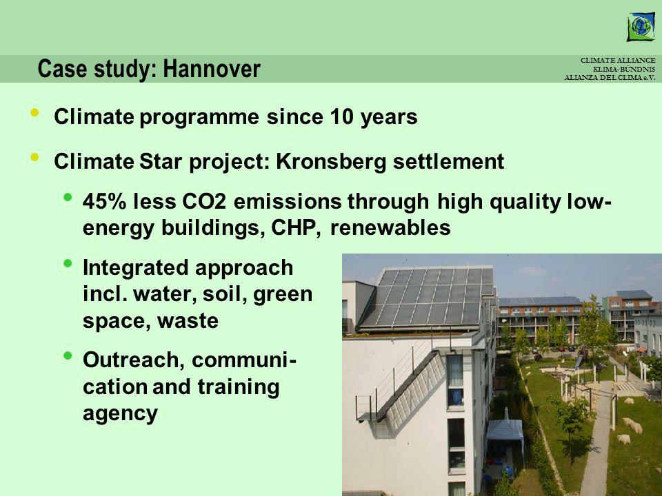 CLIMATE ALLIANCE KLIMA-BÜNDNIS ALIANZA DEL CLIMA e.V. Case study: Hannover Climate programme since 10 years Climate Star project: Kronsberg settlement