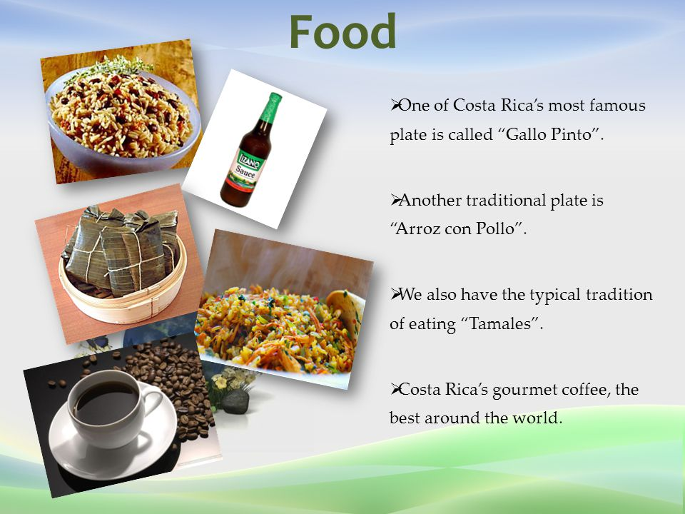 Food  One of Costa Rica's most famous plate is called Gallo Pinto .
