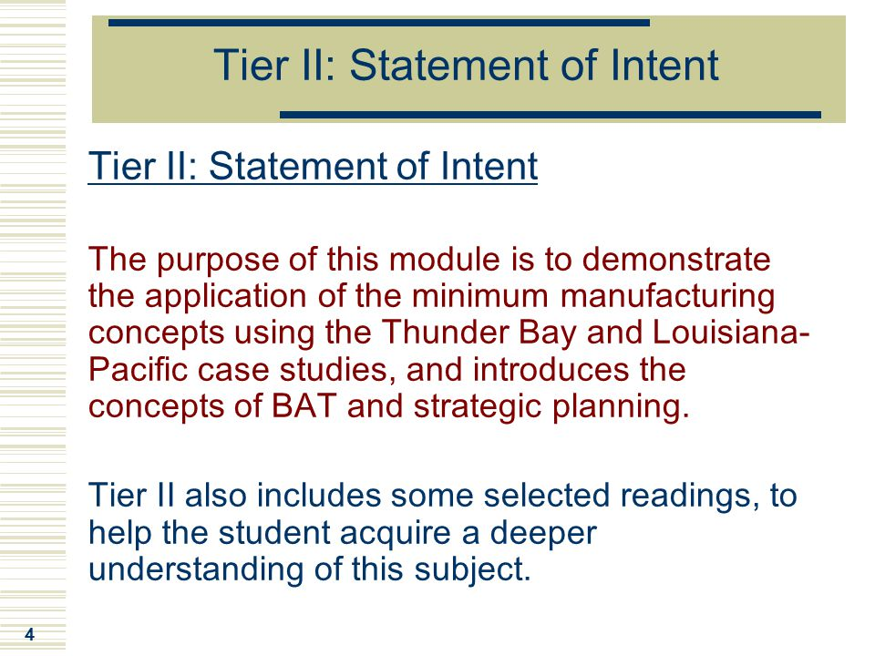 4 Tier II: Statement of Intent The purpose of this module is to demonstrate the application of the minimum manufacturing concepts using the Thunder Ba