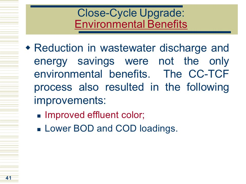 41 Close-Cycle Upgrade: Environmental Benefits  Reduction in wastewater discharge and energy savings were not the only environmental benefits. The CC