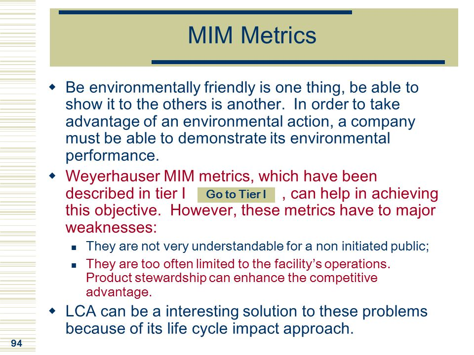 94 MIM Metrics  Be environmentally friendly is one thing, be able to show it to the others is another. In order to take advantage of an environmental