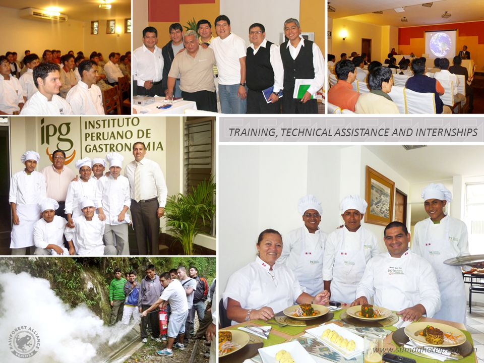 TRAINING, TECHNICAL ASSISTANCE AND INTERNSHIPS www.sumaqhotelperu.com