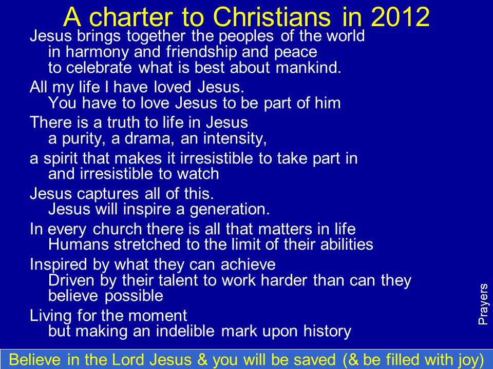 A charter to Christians in 2012 Jesus brings together the peoples of the world in harmony and friendship and peace to celebrate what is best about man