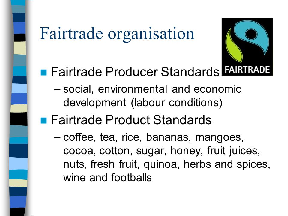 Fundamental Criteria A fair and sustainable price, guaranteeing a fair wage covering the costs of sustainable production and living.