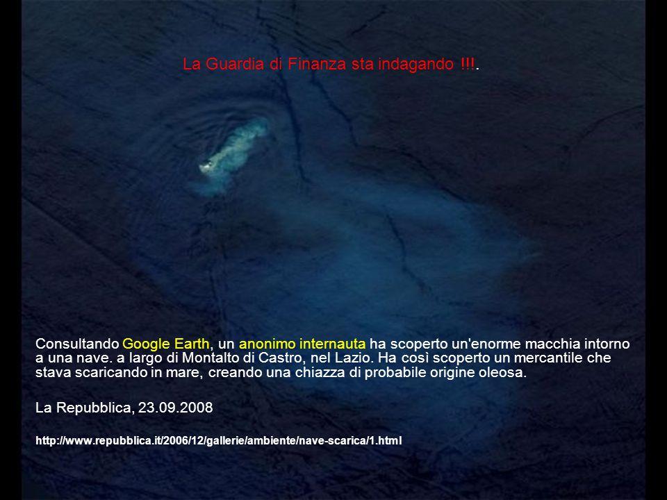 Consultando Google Earth, un anonimo internauta ha scoperto un'enorme macchia intorno a una nave. a largo di Montalto di Castro, nel Lazio. Ha così sc