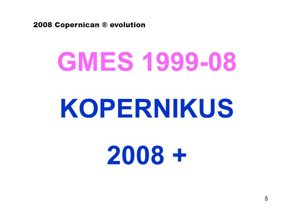 5 GMES 1999-08 KOPERNIKUS 2008 + 2008 Copernican ® evolution
