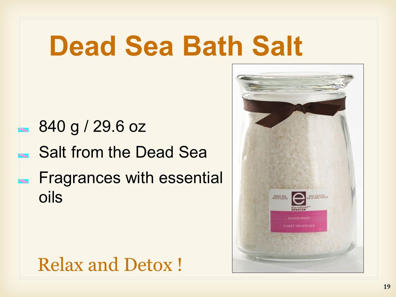 840 g / 29.6 oz Salt from the Dead Sea Fragrances with essential oils Dead Sea Bath Salt Relax and Detox .