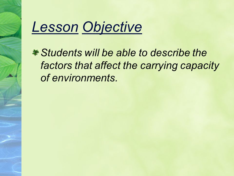 Biotic factors…..The biological influences on organisms.