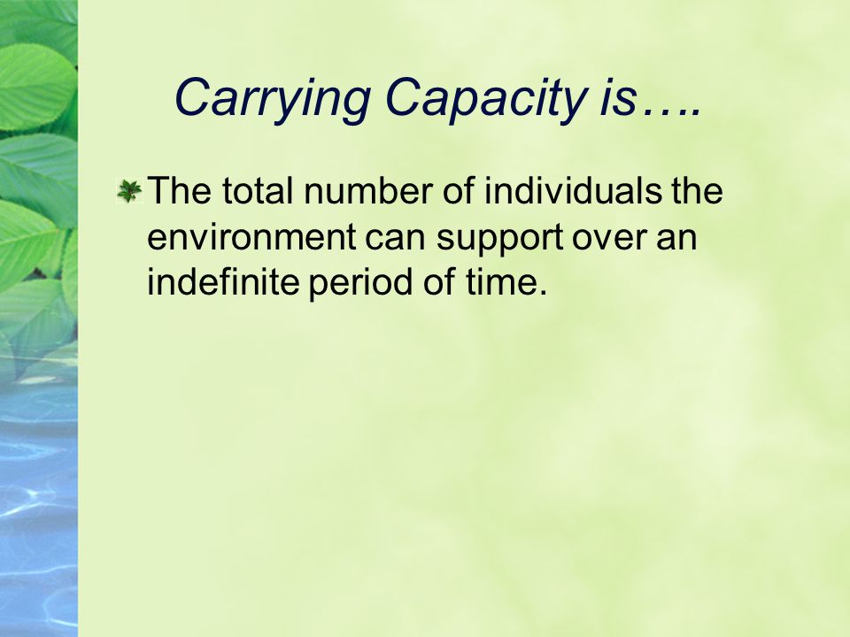 Carrying Capacity is….