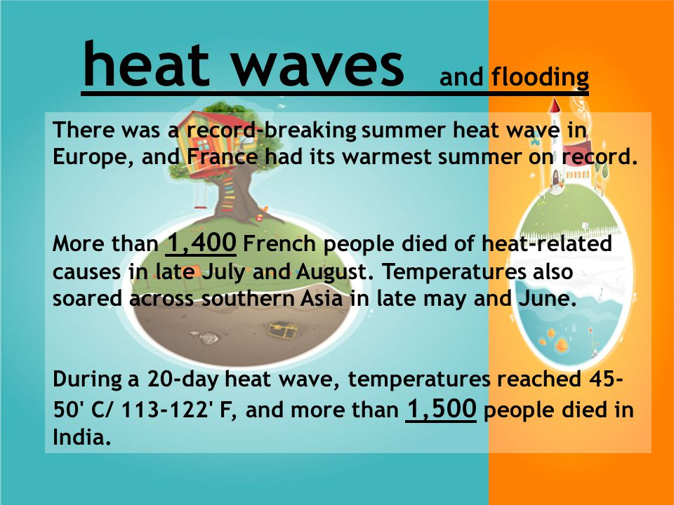 heat waves and flooding Temperatures in north-western Russia were as low as -45 C/ -49 F in January 2003 and parts of the Baltic sea began to freeze.