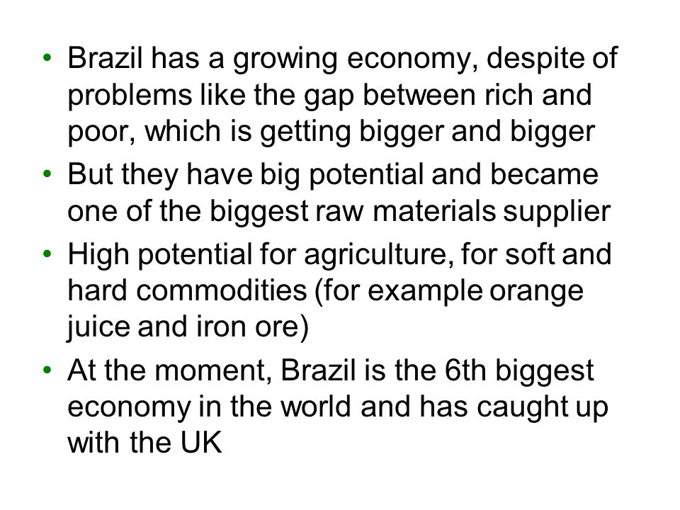 Their biggest economic strengths are tourism and raw materials (for example diamonds) South Africa is, because of their slow growing economy, the weakest BRICS nation Experts criticize that South Africa is only invited by China and now part of the BRICS´, because its raw materials are a big advantage for Chinas economy