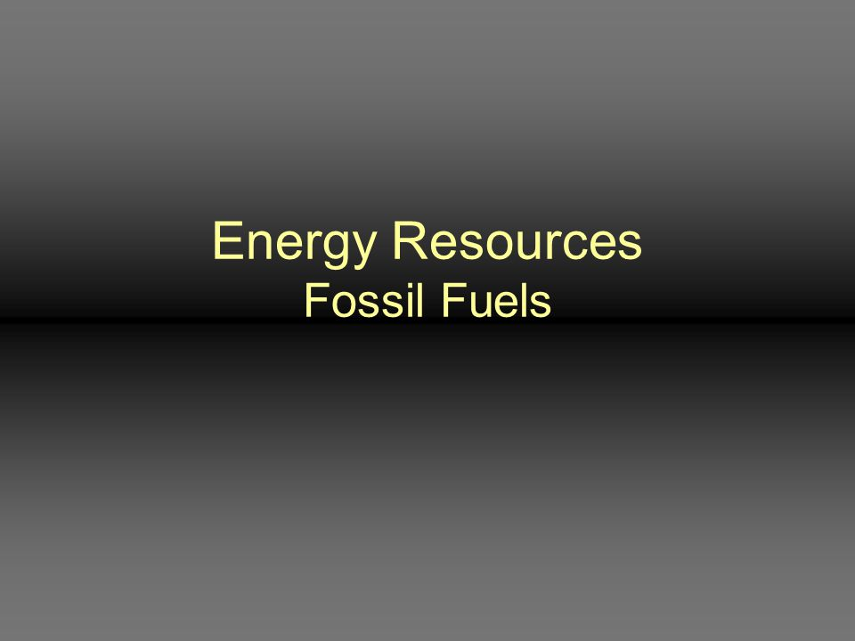 Energy Resources Fossil Fuels
