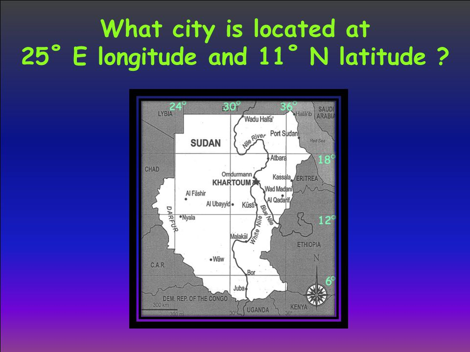 What city is located at 25˚ E longitude and 11˚ N latitude ?