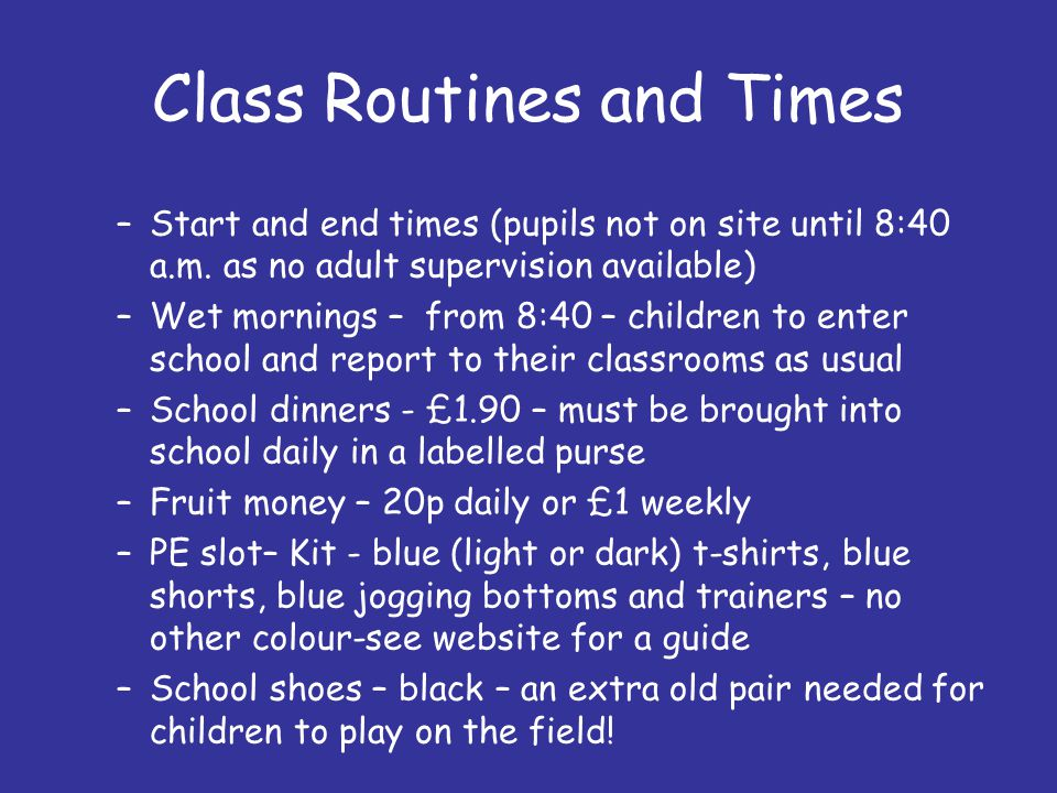 Class Routines and Times –Start and end times (pupils not on site until 8:40 a.m.