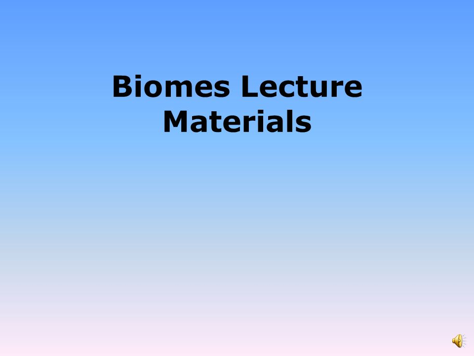 Biomes Lecture Materials
