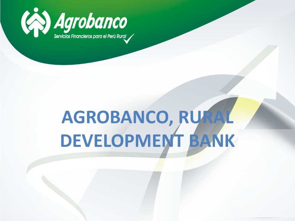 AGROBANCO, RURAL DEVELOPMENT BANK
