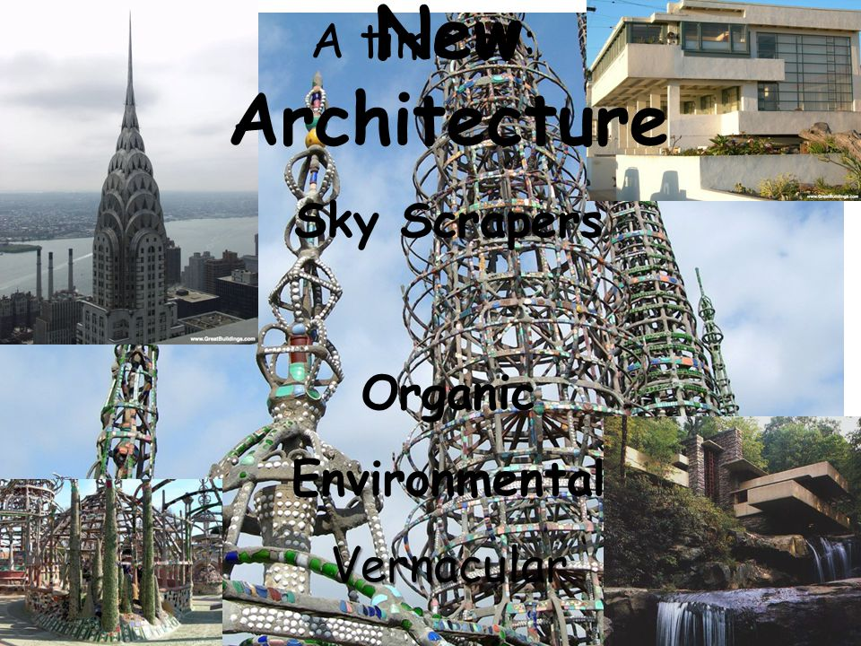 A time of: New Architecture Sky Scrapers Organic EnvironmentalVernacular