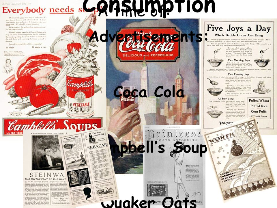 A time of: Consumption Advertisements: Coca Cola Campbell's Soup Quaker Oats
