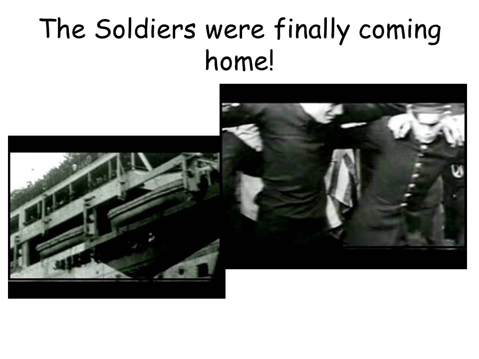 The Soldiers were finally coming home!