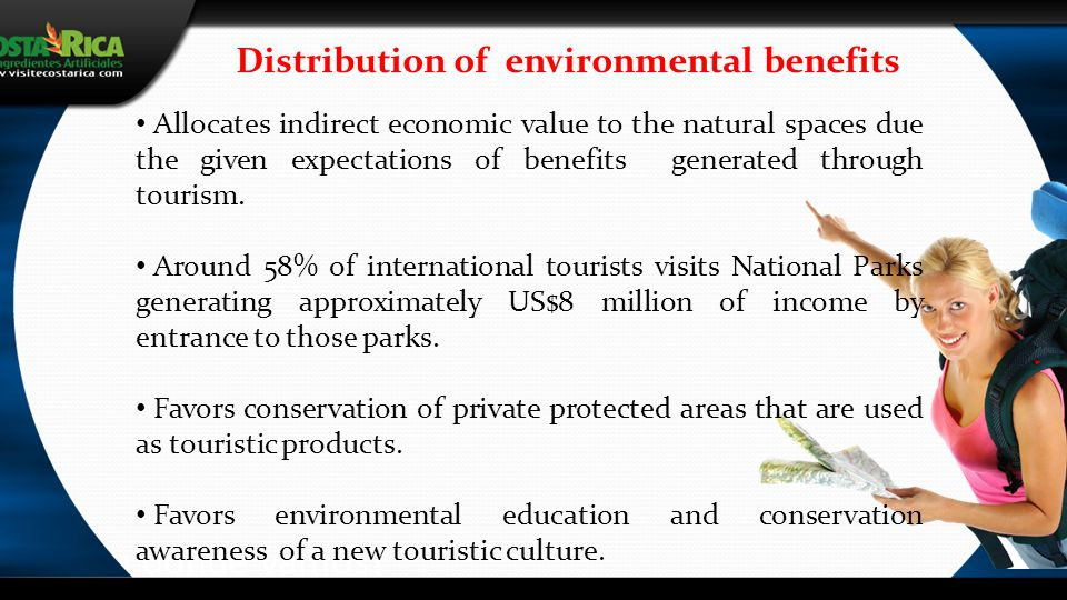 ¿Hacia dónde vamos? Allocates indirect economic value to the natural spaces due the given expectations of benefits generated through tourism. Around 5