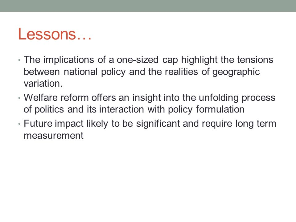 Lessons… The implications of a one-sized cap highlight the tensions between national policy and the realities of geographic variation.