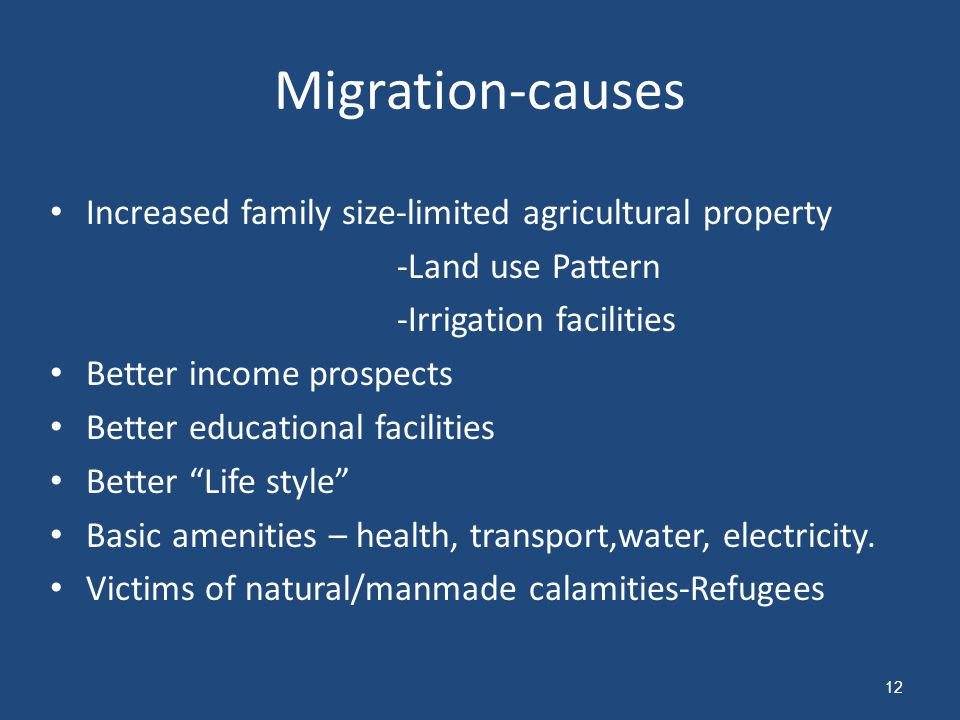 Migration-causes Increased family size-limited agricultural property -Land use Pattern -Irrigation facilities Better income prospects Better educational facilities Better Life style Basic amenities – health, transport,water, electricity.